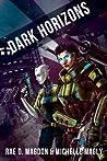 Dark Horizons by Rae D. Magdon