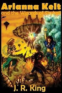 Arianna Kelt and the Wizards of Skyhall (Wizards of Skyhall, #1)