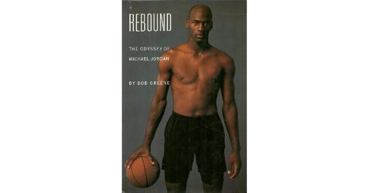 76c89c2a478 Rebound: The Odyssey Of Michael Jordan by Bob Greene