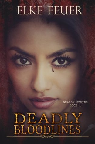 Deadly Bloodlines (Deadly, #1)
