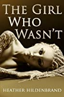 The Girl Who Wasn't (NA Imitation series, book 1)