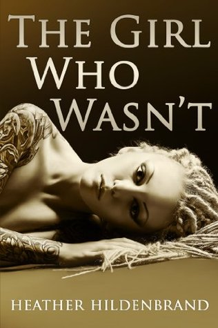 The Girl Who Wasn't by Heather Hildenbrand