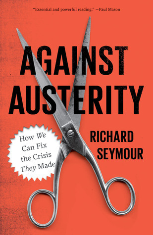 Against-Austerity-How-We-Can-Fix-the-Crisis-They-Made