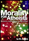 Morality For Atheists: Reasons Not To Go On A Rampage