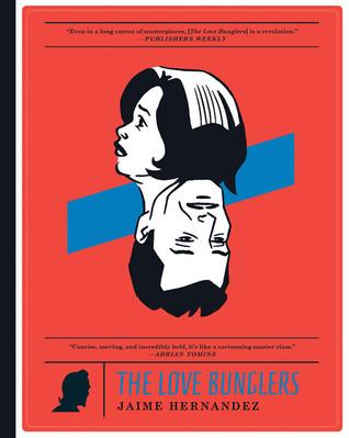 The Love Bunglers by Jaime Hernández