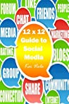 12x12 Social media: 12 projects to update your brand (Warpaint Marketing guides to indie promotion)