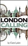 London Calling (London Romance, Book 1)
