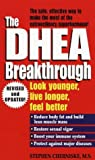 The DHEA Breakthrough: Look Younger, Live Longer, Feel Better