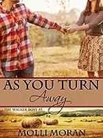 As You Turn Away (The Walker Boys #1)
