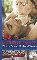 What a Sicilian Husband Wants (Irresistible Sicilians, #1)
