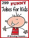 299 Funny Jokes for Kids (Joke Books for Kids)