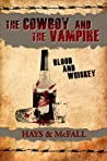 The Cowboy and the Vampire: Blood and Whiskey (The Cowboy and the Vampire, #2)