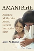 Amani Birth - Assisting Mothers for Active Natural Instinctive Birth