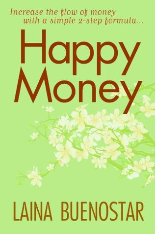 Happy Money by Laina Buenostar