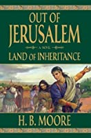 Land of Inheritance (Out of Jerusalem, # 4)