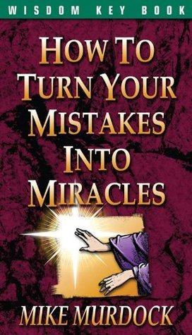 How to Turn Your Mistakes Into  - Mike Murdock