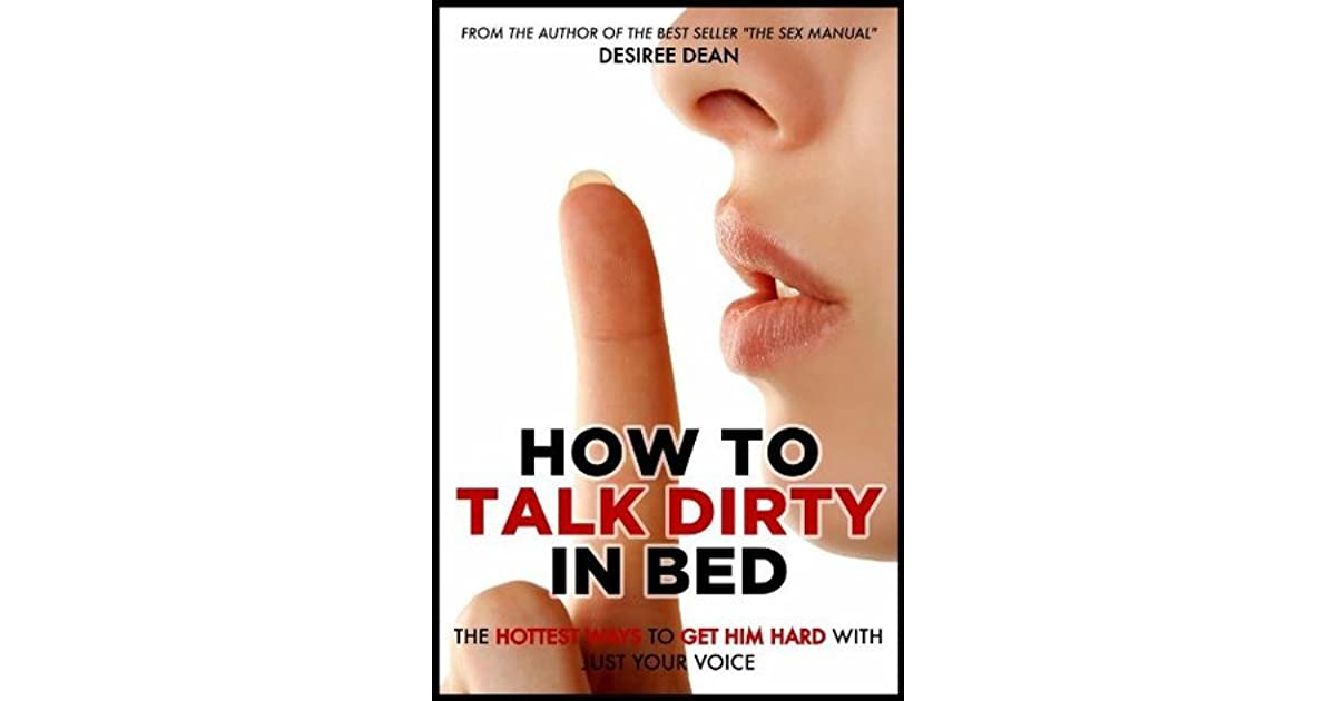 How to Talk Dirty in Bed - The Hottest Ways to Get Him