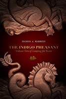 The Indigo Pheasant: Volume Two of Longing for Yount: 2