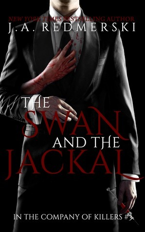 The Swan and the Jackal (In the Company of Killers #3) by Redmerski J.A