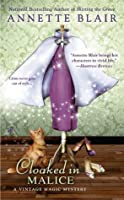 Cloaked in Malice (A Vintage Magic Mystery)