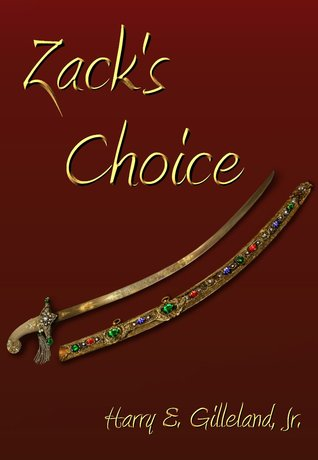 Zack's Choice by Harry E. Gilleland Jr.