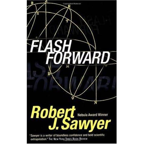 Flashforward by Robert J  Sawyer