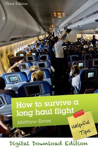 How to Survive a Long Haul Flight - Helpful Tips (Digital Download Edition)