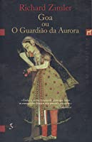 Goa ou o Guardião da Aurora (The Sephardic Cycle #3)