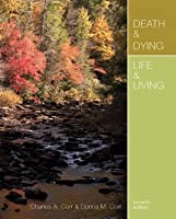 Death and Dying, Life and Living, 7th Edition