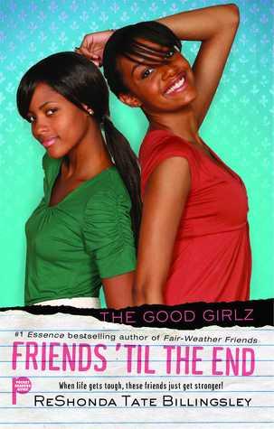 Friends 'til the End (Good Girlz, #6)
