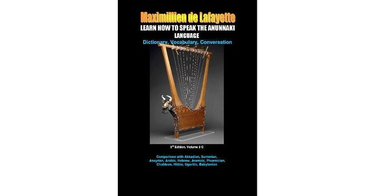 LEARN HOW TO SPEAK THE ANUNNAKI LANGUAGE  Vol 2C  Dictionary