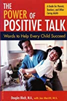 The Power of Positive Talk: Words to Help Every Child Succeed