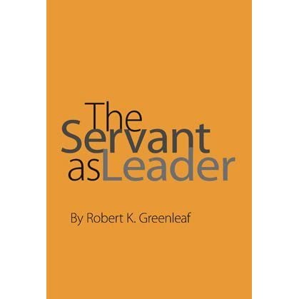 "greenleaf servant as leader essay Read this essay on servant leadership the phrase ""servant leadership"" was originally coined by robert k greenleaf in the servant as leader, an essay that he."