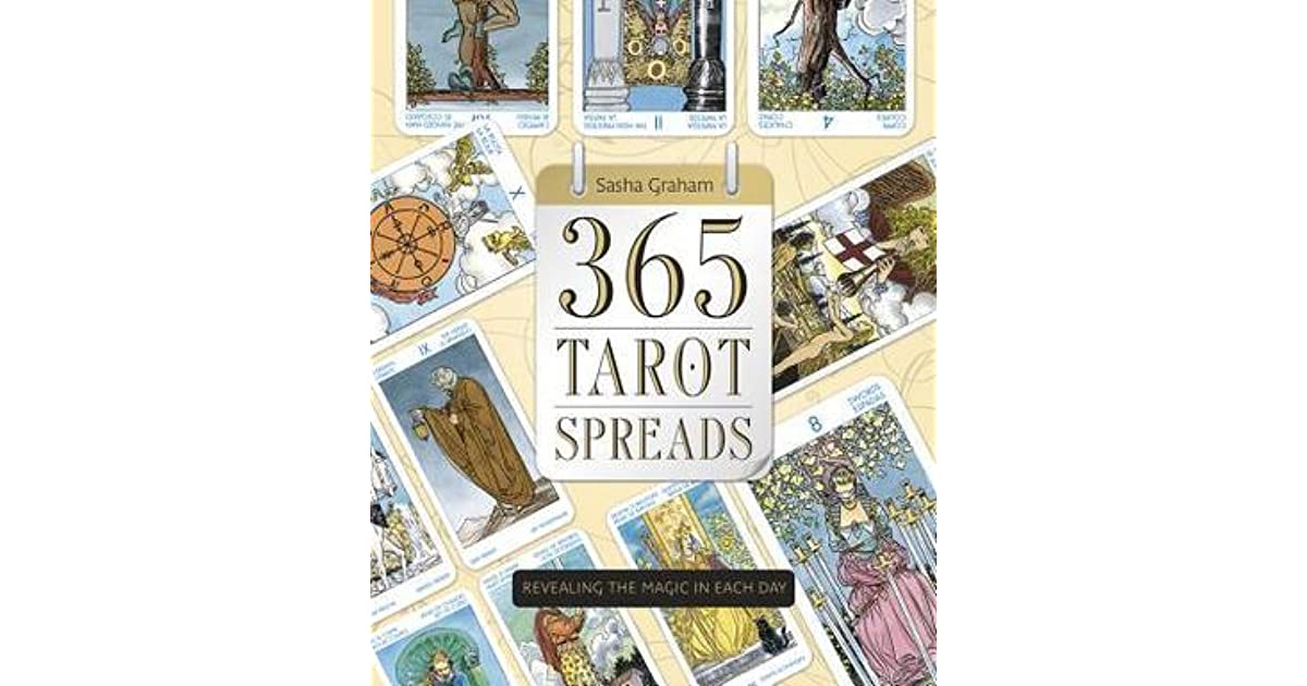 365 Tarot Spreads: Revealing the Magic in Each Day by Sasha