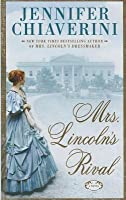 Mrs. Lincoln's Rival