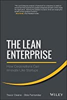 The Lean Enterprise: How Corporations Can Innovate Like