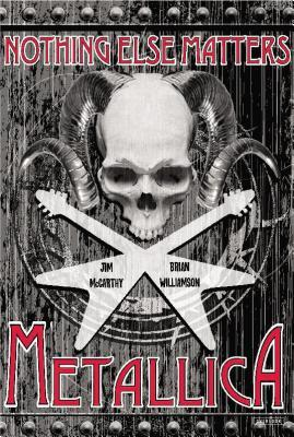 Nothing Else Matters: Metallica: The Graphic Novel
