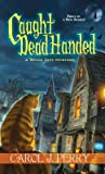 Caught Dead Handed (Witch City Mystery, #1)