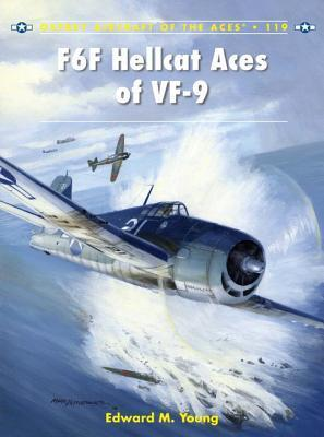 F6F Hellcat Aces of VF-9 (Osprey Aircraft of the Aces 119)
