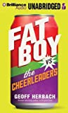 Fat Boy vs. the Cheerleaders by Geoff Herbach