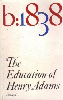 The Education of Henry Adams Volume 1
