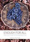Enough for All: Foods of My Dry Creek Pomo and Bodega Miwuk People