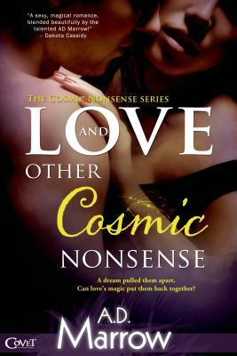 Love and Other Cosmic Nonsense by A.D. Marrow