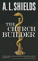 The Church Builder (The Church Builder Series #1)