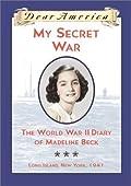 My Secret War: The World War II Diary of Madeline Beck, Long Island, New York 1941