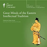 Great Minds of the Eastern Intellectual Tradition