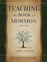 Teaching the Book of Mormon, Part 1 (1 Nephi-Alma 16)