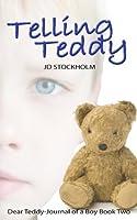 Telling Teddy (Dear Teddy: A Journal Of A Boy, #2)