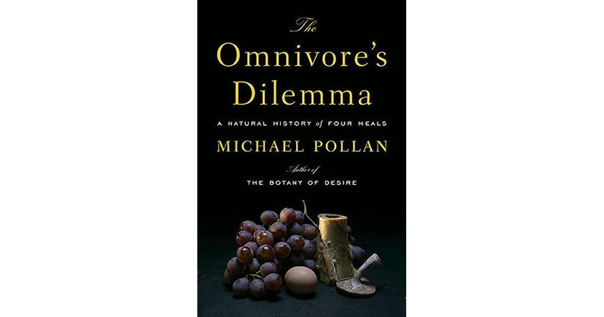 The Omnivore's Dilemma: A Natural History of Four Meals by