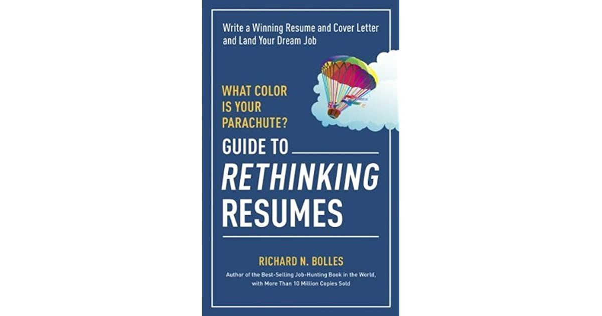 Guide To Rethinking Resumes: Write A Winning Resume And Cover Letter And  Land Your Dream Interview By Richard N. Bolles
